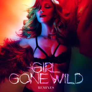 Albumcover Madonna - Girl Gone Wild (Remixes)