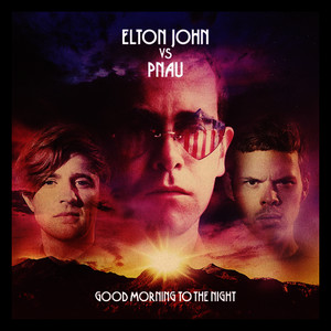 Albumcover Elton John vs Pnau - Good Morning To The Night (Deluxe Version)