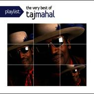Taj Mahal - Playlist: The Very Best Of Taj Mahal