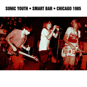 Albumcover Sonic Youth - Smart Bar Chicago 1985