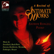 Andrew Rangell - Rangell, Andrew: A Recital of Intimate Works
