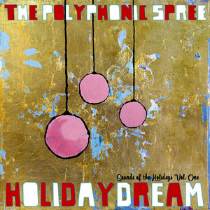 Albumcover The Polyphonic Spree - Holidaydream: Sounds of the Holidays Vol. One