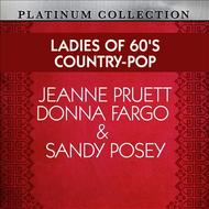 Albumcover Jeanne Pruett, Donna Fargo, Sandy Posey - Ladies of 60's Country-Pop: Jeanne Pruett, Donna Fargo & Sandy Posey