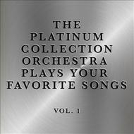 Albumcover The Platinum Collection Orchestra - The Platinum Collection Orchestra Plays Your Favorite Songs, Vol. 1