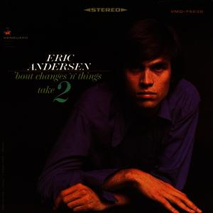 Albumcover Eric Andersen - 'Bout Changes 'N' Things, Take 2