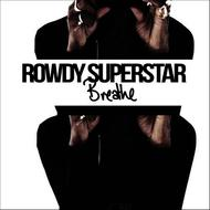 Rowdy Superstar - Breathe