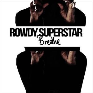 Albumcover Rowdy Superstar - Breathe