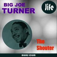 Big Joe Turner - The Shouter