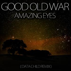 Albumcover Good Old War - Amazing Eyes (Data Child Remix)