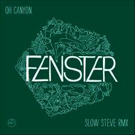 Albumcover Fenster - Oh Canyon - Slow Steve Remix