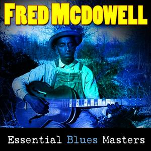 Albumcover Fred McDowell - Essential Blues Masters