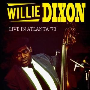Albumcover Willie Dixon - Live in Atlanta '73