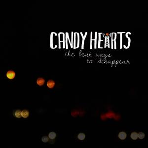 Albumcover Candy Hearts - The Best Ways to Disappear