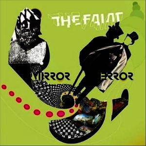 Albumcover The Faint - Mirror Error