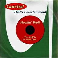 Albumcover Howlin' Wolf - The Wolf Is At Your Door (That's Entertainment)