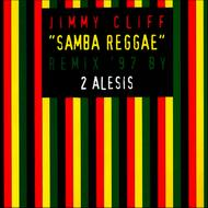 Jimmy Cliff - Samba Reggae (Remix '97 By 2 Alesis)