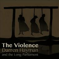Albumcover Darren Hayman And The Long Parliament - The Violence