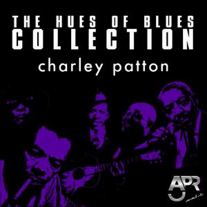 Albumcover Charley Patton - The Hues of Blues Collection, Vol. 2