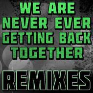 The Hit Nation - We Are Never Ever Getting Back Together (Remixes)