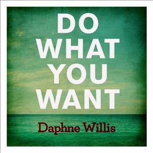 Albumcover Daphne Willis - Do What You Want - Single