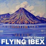 Flying Ibex - Mystic Corner
