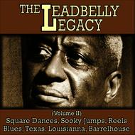 Leadbelly - The Leadbelly Legacy, Vol. 2: Square Dances, Sooky Jumps, Reels, Blues, Texas, Louisianna, Barrelhouse