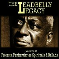 Leadbelly - The Leadbelly Legacy, Vol. 1: Protests, Penitentiaries, Spirituals and Ballads