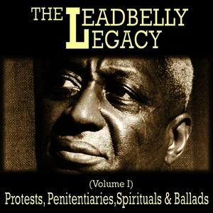 Albumcover Leadbelly - The Leadbelly Legacy, Vol. 1: Protests, Penitentiaries, Spirituals and Ballads