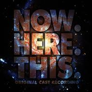 Original Cast - Now.Here.This. (Original Cast Recording)