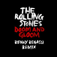 Doom And Gloom (Benny Benassi Remix)