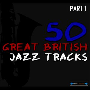 Albumcover Various Artists - 50 Great British Jazz Tracks, Pt. 1