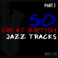 Albumcover Various Artists - 50 Great British Jazz Tracks, Pt. 2