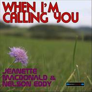 Jeanette MacDonald and Nelson Eddy - When I'm Calling You