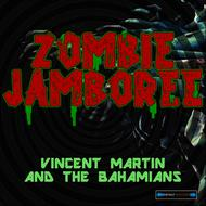 Albumcover Vincent Martin and the Bahamians - Zombie Jamboree