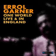 Erroll Garner - One World Live and in England