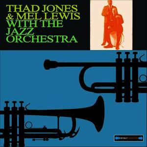 Albumcover Various Artists - Thad Jones and Mel Lewis with the Jazz Orchestra