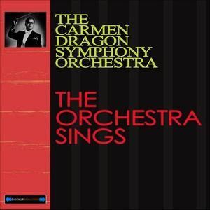 Albumcover Carmen Dragon - The Orchestra Sings