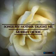 Albumcover Murray Dickie - Songs My Mother Taught Me