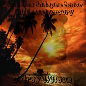 Albumcover Delroy Wilson - Jamaica Independence 50th Anniversary
