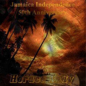 Albumcover Horace Andy - Jamaica Independence 50th Anniversary