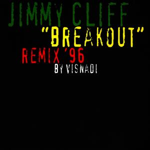 Albumcover Jimmy Cliff - Breakout (Remix '96 By Visnadi)