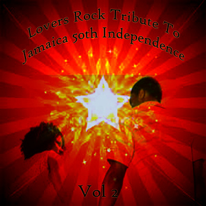 Albumcover Various Artists - Lovers Rock Tribute To Jamaica 50th Independence Vol 2