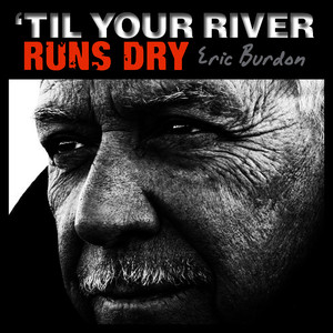 Albumcover Eric Burdon - 'Til Your River Runs Dry