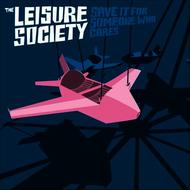 Albumcover The Leisure Society - Save It for Someone Who Cares