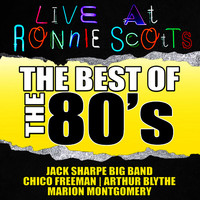 Live At Ronnie Scott's: The Best of the 80's