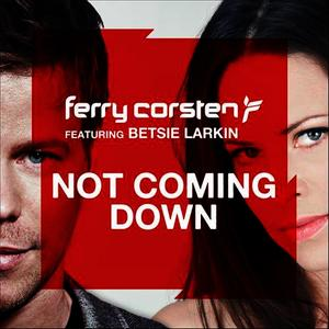 Albumcover Ferry Corsten featuring Betsie Larkin - Not Coming Down