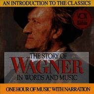 Albumcover Arthur Hannes, Bamberg Symphony Orchestra & Heinrich Hollreiser - The Story of Wagner in Words and Music