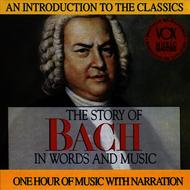 Albumcover Arthur Hannes, Susanne Lautenbacher, Dieter Vorholz, Mainz Chamber Orchestra & Gunther Kehr - The Story of Bach in Words and Music