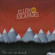 Albumcover ELLEN AND THE ESCAPADES - This Ace I've Burned