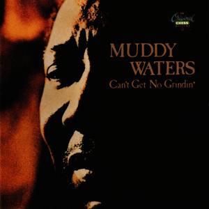 Albumcover Muddy Waters - Can't Get No Grindin'